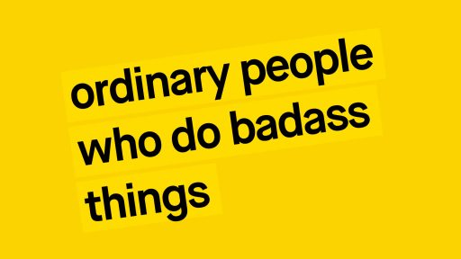 Ordinary People who do Badass Things