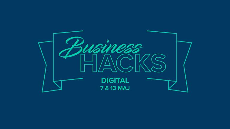 Business Hacks Digital –Coronakrisens viktigaste event för företagare